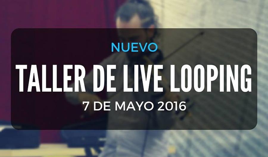 "Taller de ""Live Looping"" en Madrid"