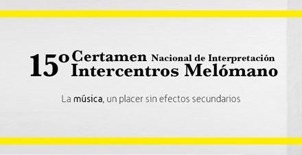 15º Certamen Nacional de Interpretación Intercentros Melómano